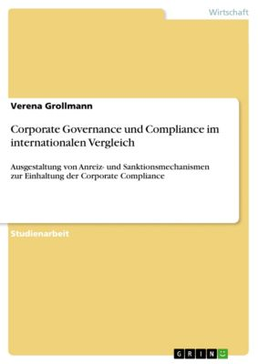 Corporate Governance und Compliance im internationalen Vergleich, Verena Grollmann