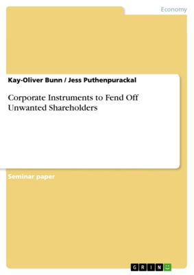Corporate Instruments to Fend Off Unwanted Shareholders, Jess Puthenpurackal, Kay-Oliver Bunn