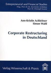 Corporate Restructuring in Deutschland, Ann-Kristin Achleitner, Simon Wahl