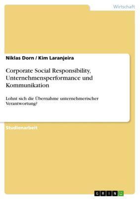Corporate Social Responsibility, Unternehmensperformance und Kommunikation, Niklas Dorn, Kim Laranjeira