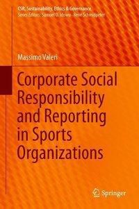 Corporate Social Responsibility and Reporting in Sports Organizations, Massimo Valeri