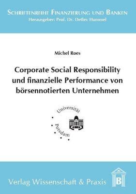 Corporate Social Responsibility und finanzielle Performance von börsennotierten Unternehmen, Michel Roes