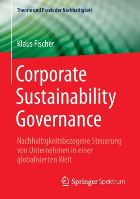 Corporate Sustainability Governance, Klaus Fischer