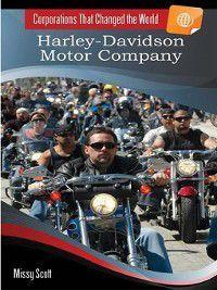 Corporations That Changed the World: Harley-Davidson Motor Company, Missy Scott