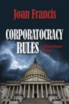 Corporatocracy Rules, Joan Francis