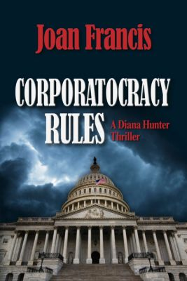 Corporatocracy Rules, Joan Francis