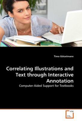 Correlating Illustrations and Text through Interactive Annotation, Timo Götzelmann