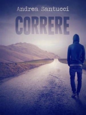 Correre, Andrea Santucci