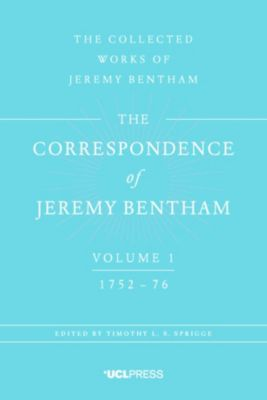 Correspondence of Jeremy Bentham: The Correspondence of Jeremy Bentham, Volume 1, Jeremy Bentham