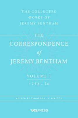Correspondence of Jeremy Bentham: The Correspondence of Jeremy Bentham, Volume 1, Jeremy Bentham
