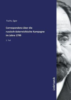 Correspondenz über die russisch-österreichische Kampagne im Jahre 1799 - Egor Fuchs |