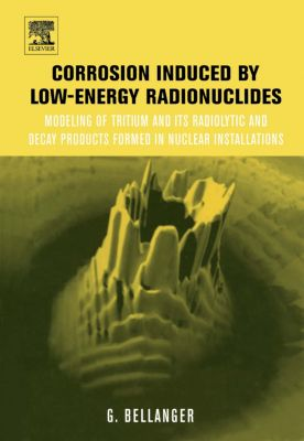 Corrosion Induced by Low-Energy Radionuclides, Gilbert Bellanger