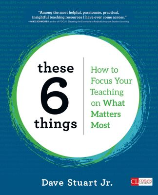 Corwin Literacy: These 6 Things, Dave Stuart