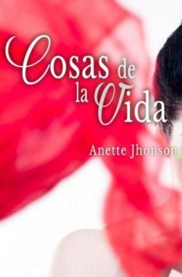 Cosas de la vida, Anette Jhonson