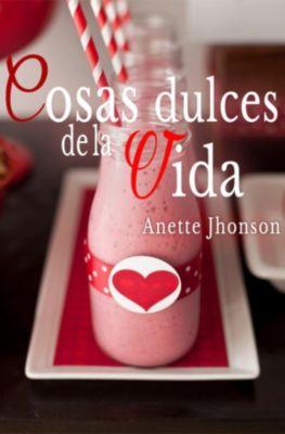 Cosas dulces de la vida, Anette Jhonson