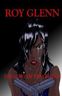 Cost of Vengeance, Roy Glenn