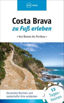 Costa Brava zu Fuß erleben - Ulrike Wiebrecht  