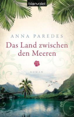 Costa-Rica-Saga Band 1: Das Land zwischen den Meeren, Anna Paredes