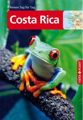 Costa Rica - VISTA POINT Reiseführer Reisen Tag für Tag, Ortrun Egelkraut