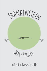 Coterie Classics: Frankenstein, Mary Shelley