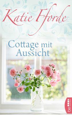 Cottage mit Aussicht, Katie Fforde