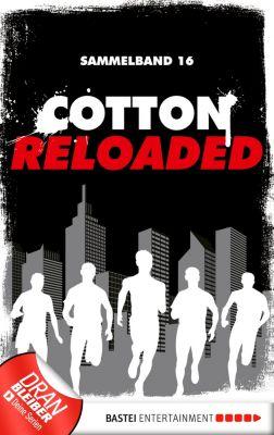 Cotton Reloaded Sammelband: Cotton Reloaded - Sammelband 16, Alfred Bekker, Oliver Buslau, Timothy Stahl