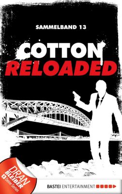 Cotton Reloaded Sammelband: Cotton Reloaded - Sammelband 13, Jürgen Benvenuti, Oliver Buslau, Peter Mennigen