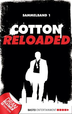 Cotton Reloaded Sammelband: Cotton Reloaded - Sammelband 01, Mario Giordano, Peter Mennigen, Jan Gardemann