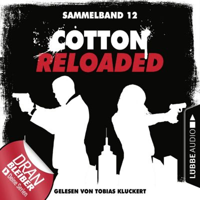 Cotton Reloaded, Sammelband: Cotton Reloaded, Sammelband 12: Folgen 34-36, Alfred Bekker, Peter Mennigen, Arno Endler