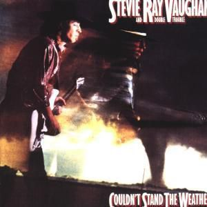 Couldn'T Stand The Weather, Stevie Ray & Double Trouble Vaughan