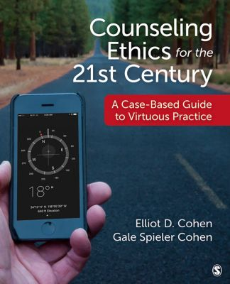 Counseling Ethics for the 21st Century, Elliot D. Cohen, Gale S. Cohen