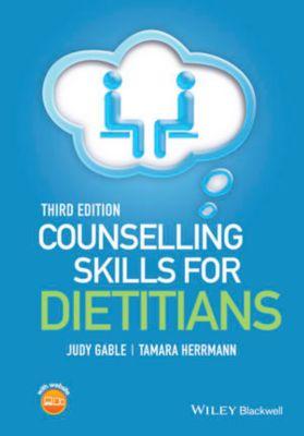 Counselling Skills for Dietitians, Judy Gable, Tamara Herrmann