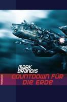 Countdown für die Erde - Mark Brandis |
