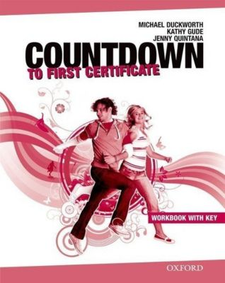 Countdown to First Certificate: Workbook with Key and Audio-CD, Michael Duckworth, Kathy Gude, Jenny Quintana