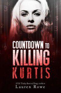 Countdown to Killing Kurtis, Lauren Rowe