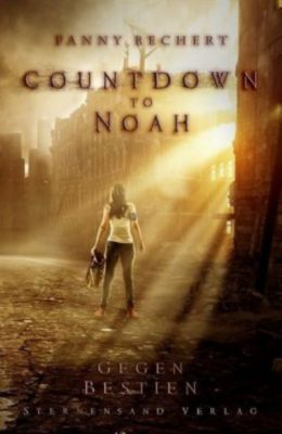 Countdown to Noah - Gegen Bestien, Fanny Bechert