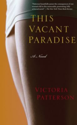 Counterpoint: This Vacant Paradise, Victoria Patterson