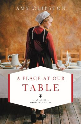Counterpoints: Bible and Theology: A Place at Our Table, Amy Clipston