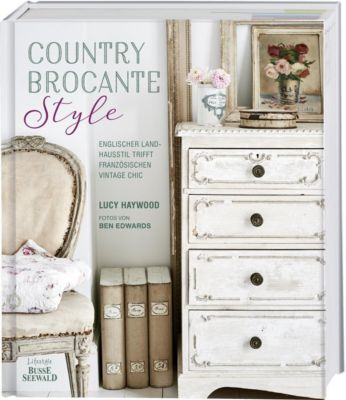 Country Brocante Style - Lucy Haywood |
