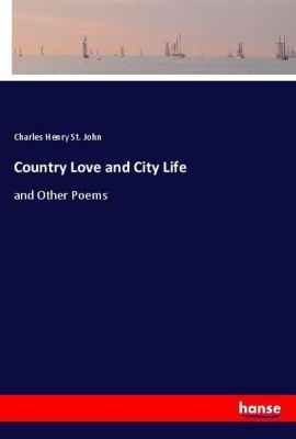 Country Love and City Life, Charles Henry St. John