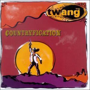 Countryfication, The Twang
