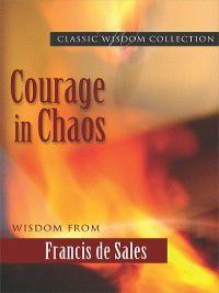 Courage in Chaos, Kathryn J. Hermes FSP