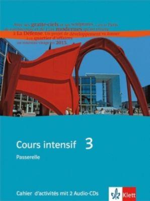 Cours intensif: Bd.3 Passerelle, Cahier d' activites, m. 2 Audio-CDs