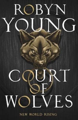 Court of Wolves, Robyn Young
