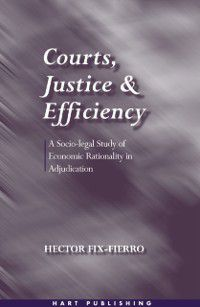 Courts, Justice, and Efficiency, Hector Fix-Fierro