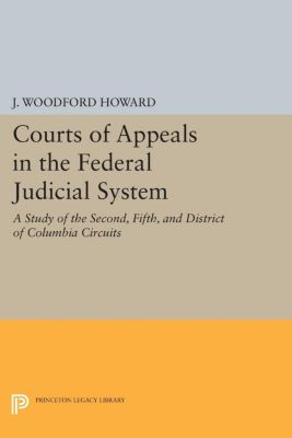 Courts of Appeals in the Federal Judicial System, J. Woodford Howard