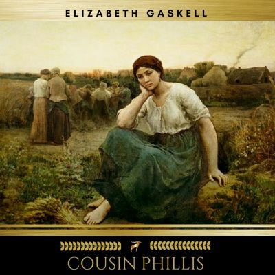 Cousin Phillis, Elizabeth Gaskell
