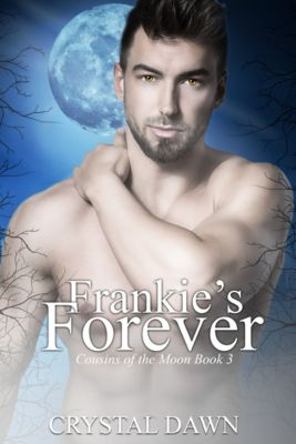Cousins of the Moon: Frankie's Forever, Crystal Dawn