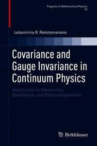 Covariance and Gauge Invariance in Continuum Physics, Lalaonirina R. Ravelonarivo