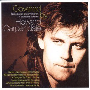 Covered By, Howard Carpendale